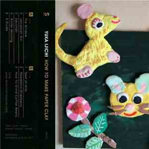 Yuka Ijichi - How To Make Paper Clay album download
